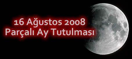 16 Ağustos 2008 Parçalı Ay Tutulması
